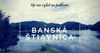 Tip na výlet: Banská Štiavnica